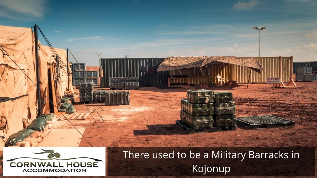 There used to be a Military Barracks in Kojonup