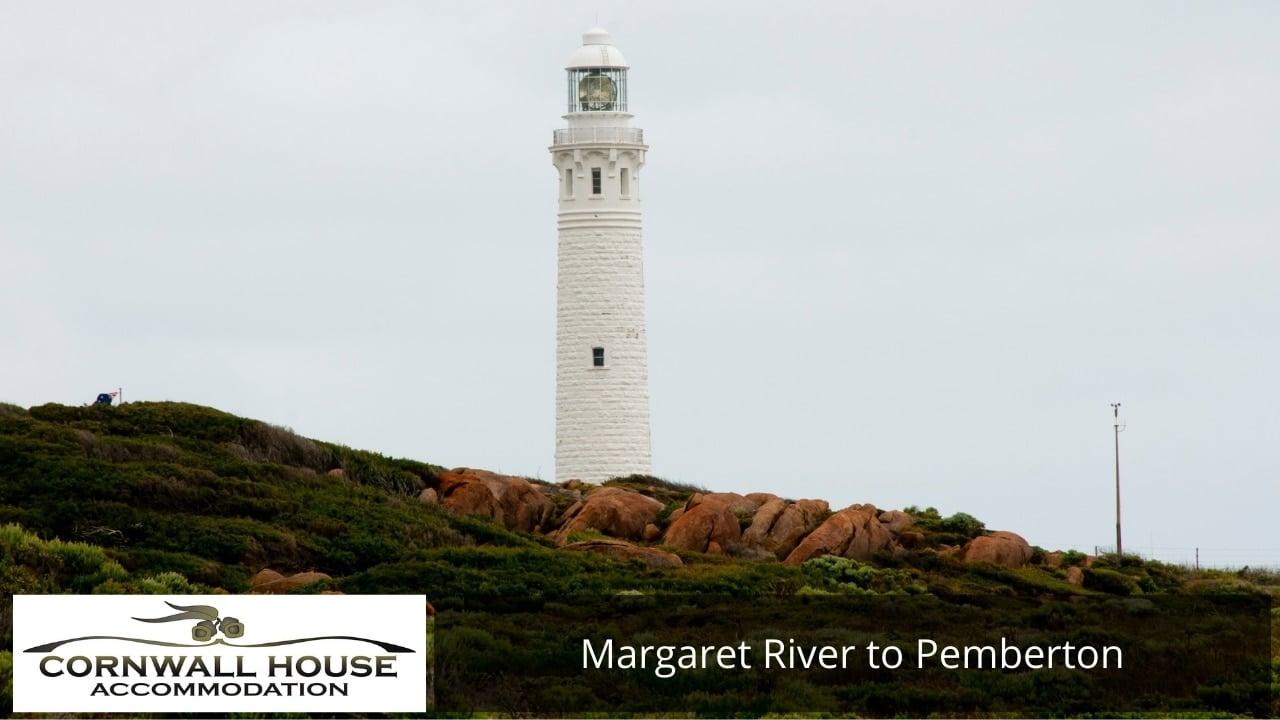 Margaret River to Pemberton