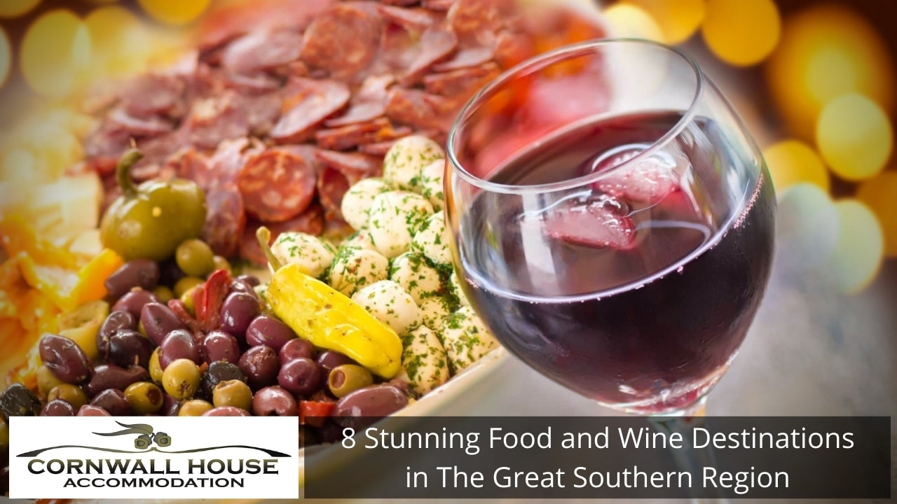8 Stunning Food and Wine Destinations in The Great Southern Region
